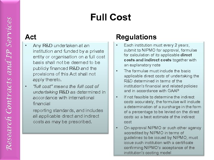 Research Contracts and IP Services Full Cost Act Regulations • • • Any R&D