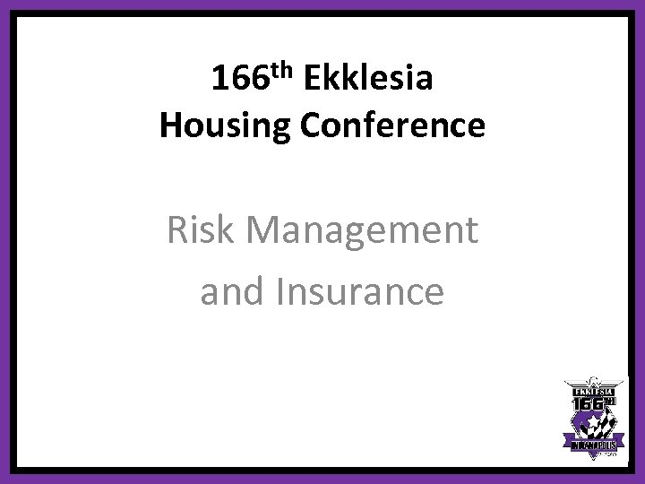 th 166 Ekklesia Housing Conference Risk Management and Insurance