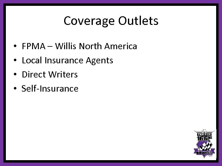 Coverage Outlets • • FPMA – Willis North America Local Insurance Agents Direct Writers