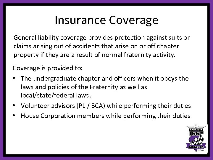 Insurance Coverage General liability coverage provides protection against suits or claims arising out of