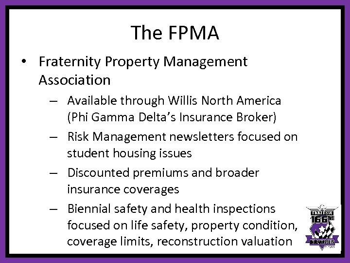 The FPMA • Fraternity Property Management Association – Available through Willis North America (Phi