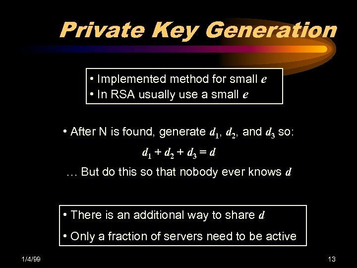 Private Key Generation • Implemented method for small e • In RSA usually use
