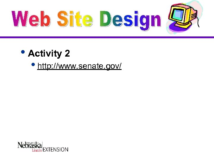 i. Activity 2 ihttp: //www. senate. gov/