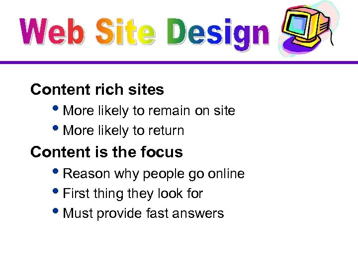Content rich sites i. More likely to remain on site i. More likely to