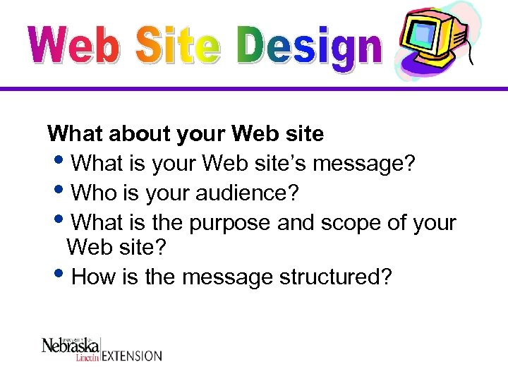 What about your Web site i. What is your Web site's message? i. Who