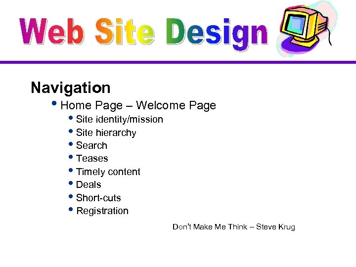 Navigation i. Home Page – Welcome Page i. Site identity/mission i. Site hierarchy i.