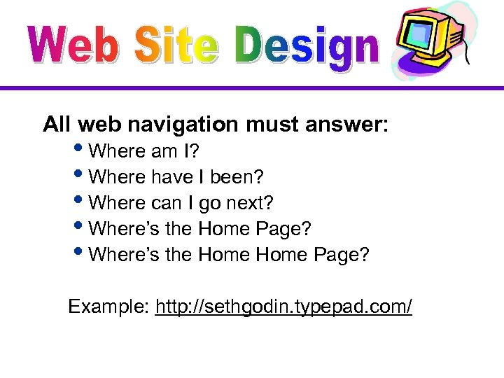 All web navigation must answer: i. Where am I? i. Where have I been?