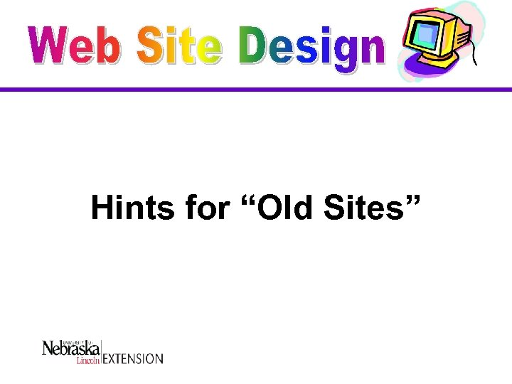 """Hints for """"Old Sites"""""""