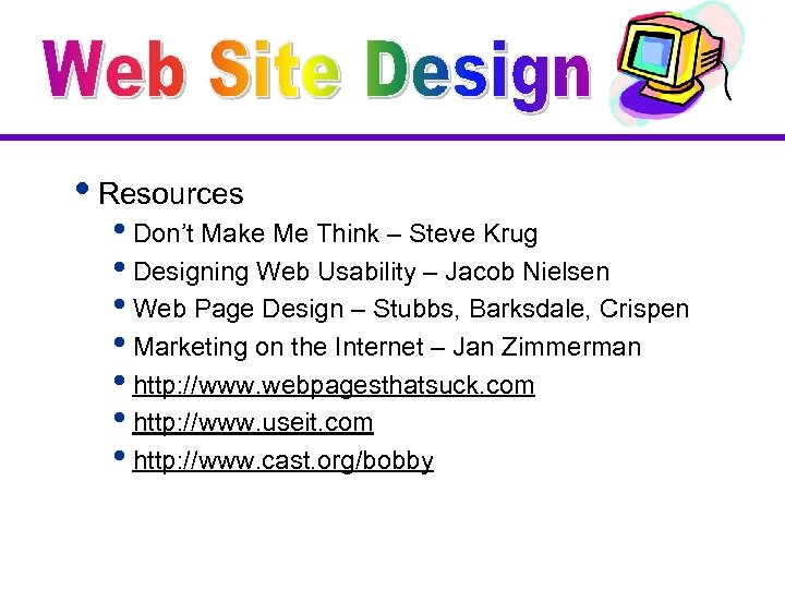 i. Resources i. Don't Make Me Think – Steve Krug i. Designing Web Usability