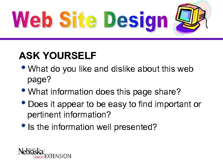 ASK YOURSELF i. What do you like and dislike about this web page? i.