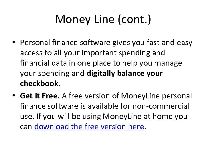 Money Line (cont. ) • Personal finance software gives you fast and easy access