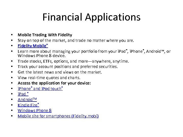 Financial Applications • • • • Mobile Trading With Fidelity Stay on top of