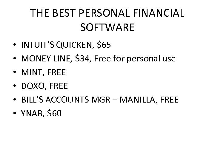 THE BEST PERSONAL FINANCIAL SOFTWARE • • • INTUIT'S QUICKEN, $65 MONEY LINE, $34,