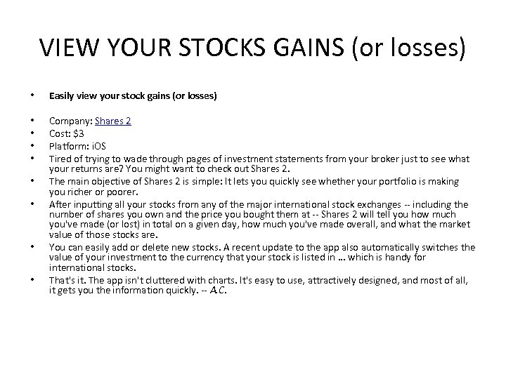 VIEW YOUR STOCKS GAINS (or losses) • Easily view your stock gains (or losses)