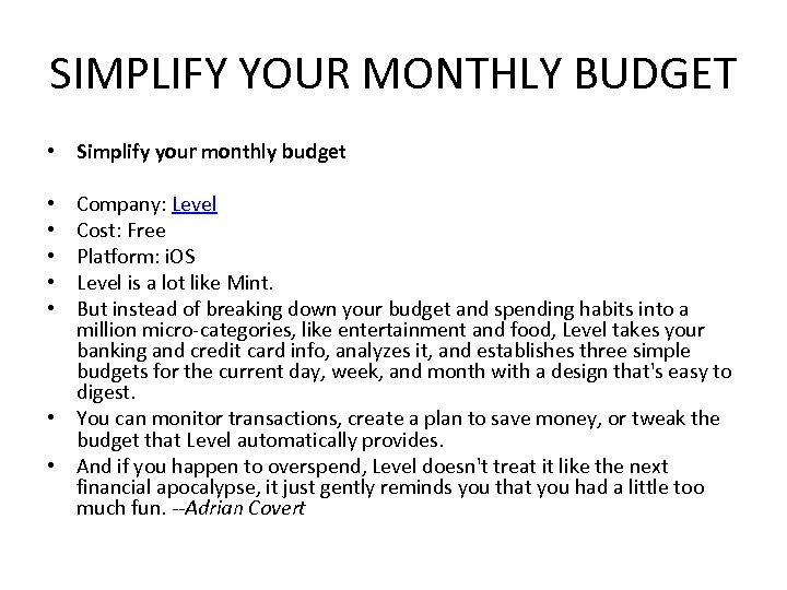 SIMPLIFY YOUR MONTHLY BUDGET • Simplify your monthly budget Company: Level Cost: Free Platform: