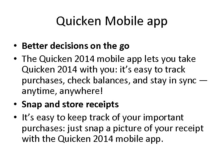 Quicken Mobile app • Better decisions on the go • The Quicken 2014 mobile