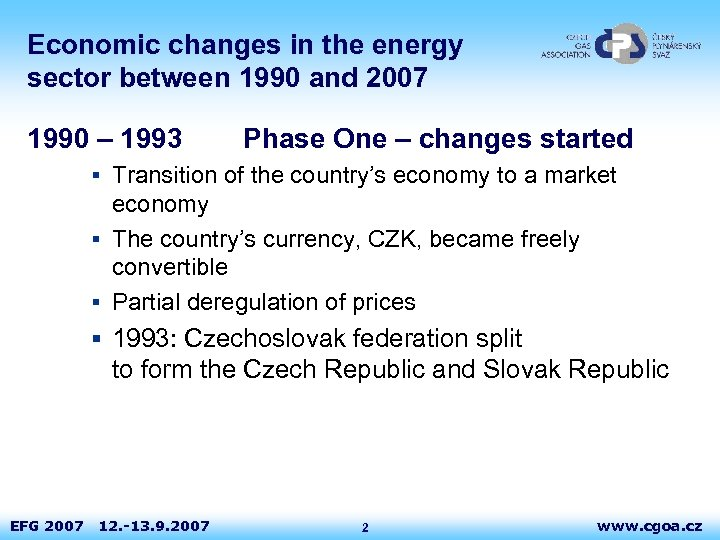 Economic changes in the energy sector between 1990 and 2007 1990 – 1993 Phase