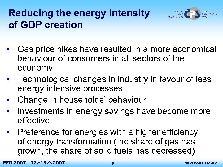 Reducing the energy intensity of GDP creation § Gas price hikes have resulted in