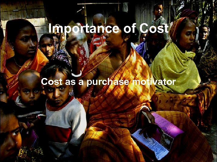 Importance of Cost as a purchase motivator