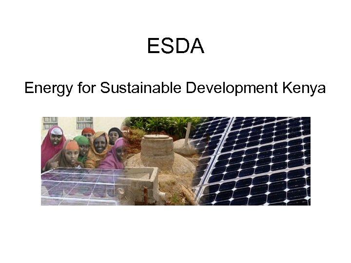 ESDA Energy for Sustainable Development Kenya