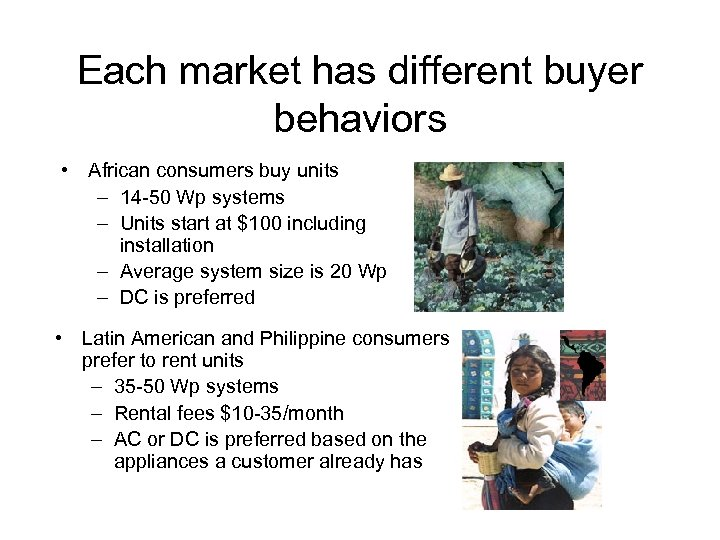 Each market has different buyer behaviors • African consumers buy units – 14 -50
