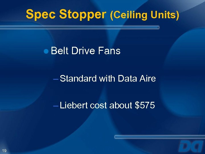 Spec Stopper (Ceiling Units) ● Belt Drive Fans – Standard with Data Aire –