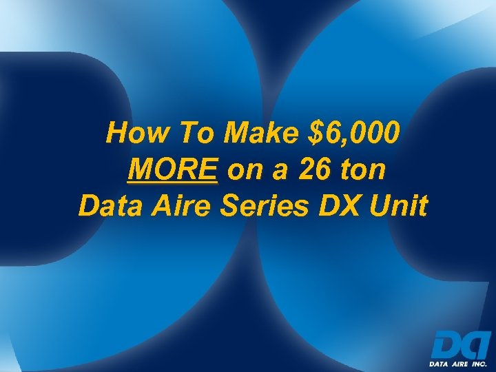 How To Make $6, 000 MORE on a 26 ton Data Aire Series DX