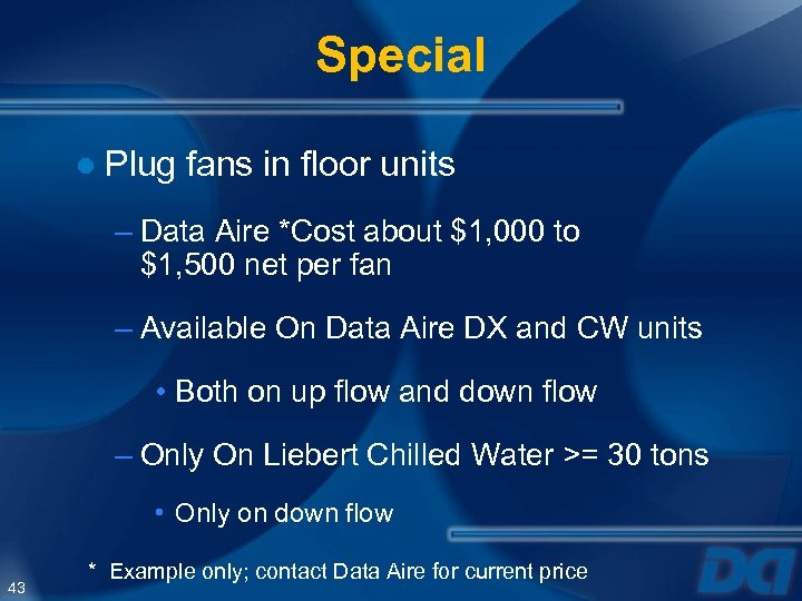 Special ● Plug fans in floor units – Data Aire *Cost about $1, 000