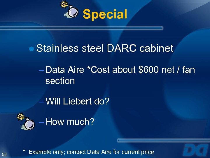Special ● Stainless steel DARC cabinet – Data Aire *Cost about $600 net /