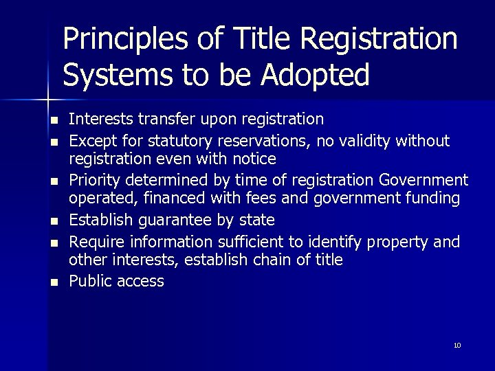 Principles of Title Registration Systems to be Adopted n n n Interests transfer upon