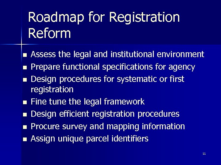 Roadmap for Registration Reform n n n n Assess the legal and institutional environment