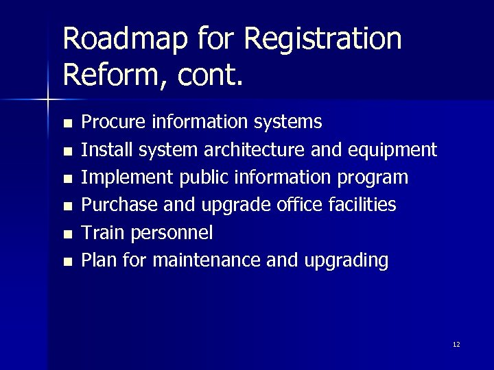 Roadmap for Registration Reform, cont. n n n Procure information systems Install system architecture