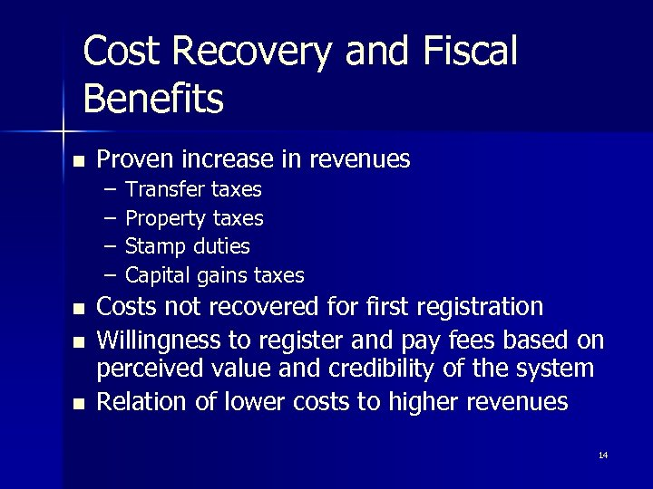 Cost Recovery and Fiscal Benefits n Proven increase in revenues – – n n