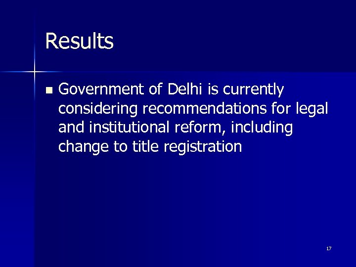 Results n Government of Delhi is currently considering recommendations for legal and institutional reform,