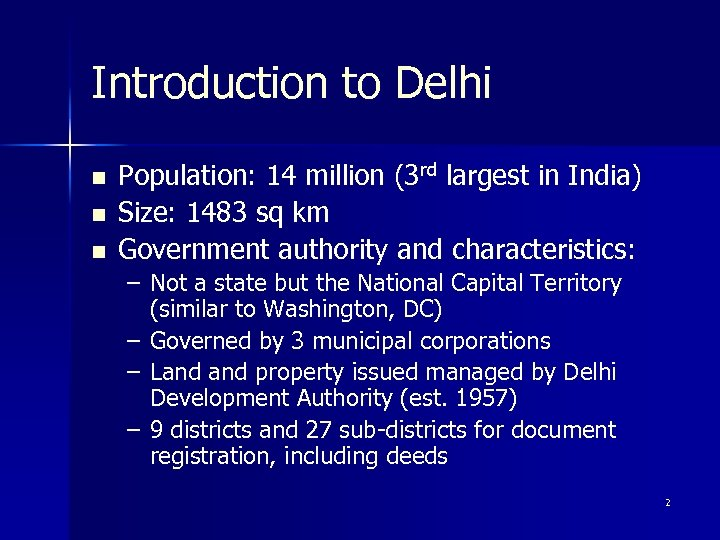 Introduction to Delhi n n n Population: 14 million (3 rd largest in India)