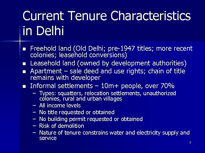 Current Tenure Characteristics in Delhi n n Freehold land (Old Delhi; pre-1947 titles; more