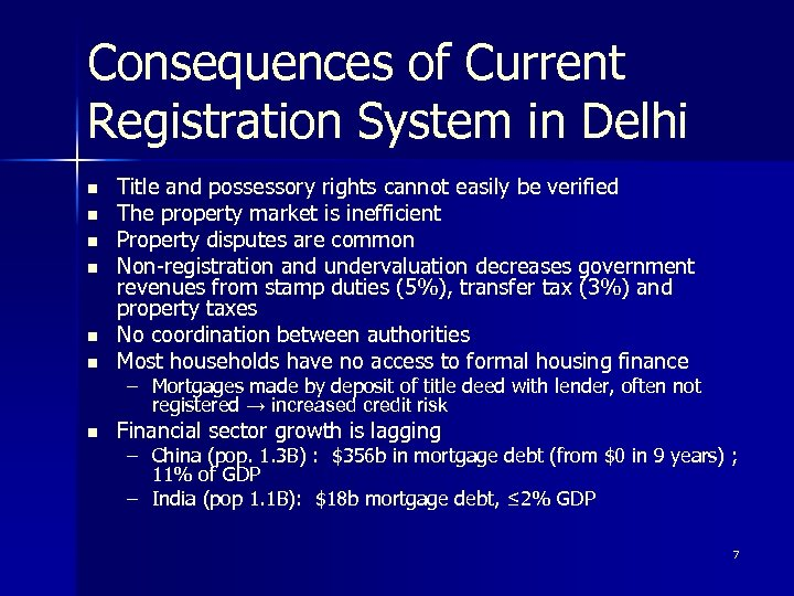 Consequences of Current Registration System in Delhi n Title and possessory rights cannot easily