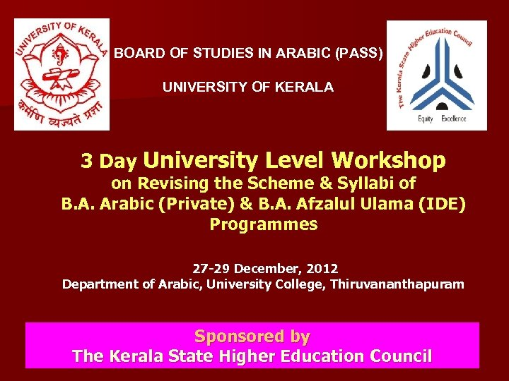 BOARD OF STUDIES IN ARABIC (PASS) UNIVERSITY OF KERALA 3 Day University Level Workshop