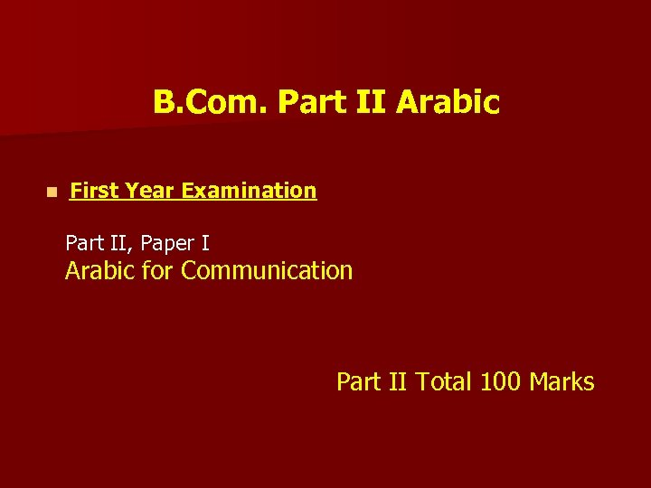 B. Com. Part II Arabic n First Year Examination Part II, Paper I Arabic