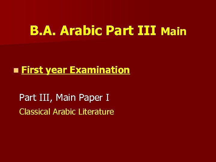 B. A. Arabic Part III Main n First year Examination Part III, Main Paper