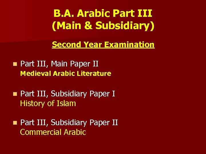B. A. Arabic Part III (Main & Subsidiary) Second Year Examination n Part III,