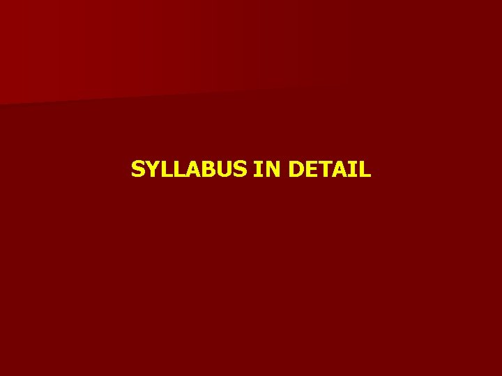 SYLLABUS IN DETAIL