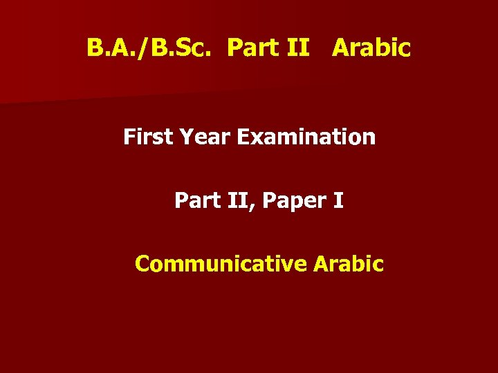 B. A. /B. Sc. Part II Arabic First Year Examination Part II, Paper I
