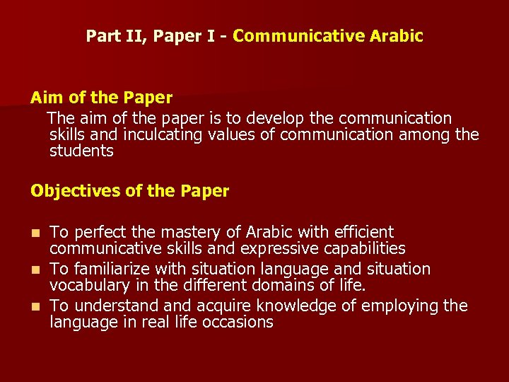 Part II, Paper I - Communicative Arabic Aim of the Paper The aim of