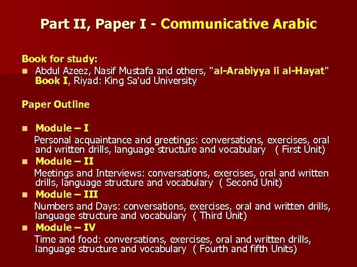 Part II, Paper I - Communicative Arabic Book for study: n Abdul Azeez, Nasif