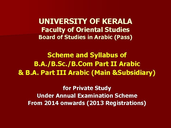 UNIVERSITY OF KERALA Faculty of Oriental Studies Board of Studies in Arabic (Pass) Scheme