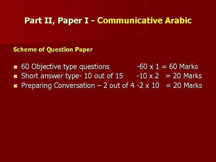 Part II, Paper I - Communicative Arabic Scheme of Question Paper 60 Objective type