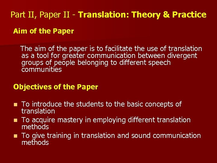 Part II, Paper II - Translation: Theory & Practice Aim of the Paper The