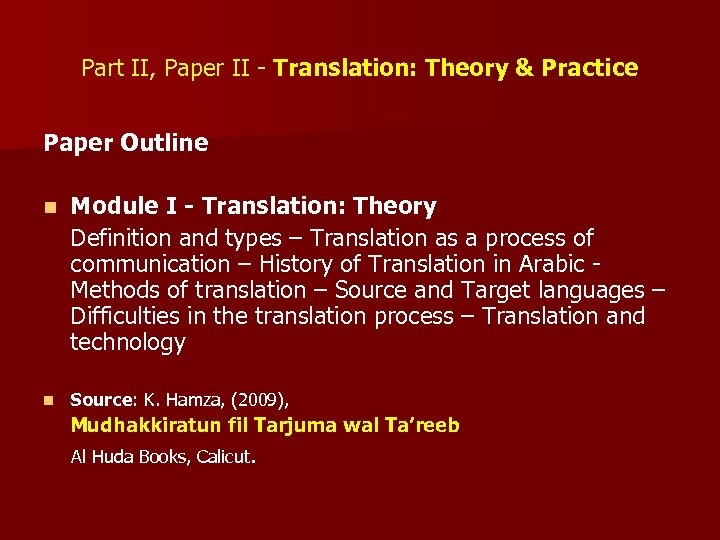 Part II, Paper II - Translation: Theory & Practice Paper Outline n Module I