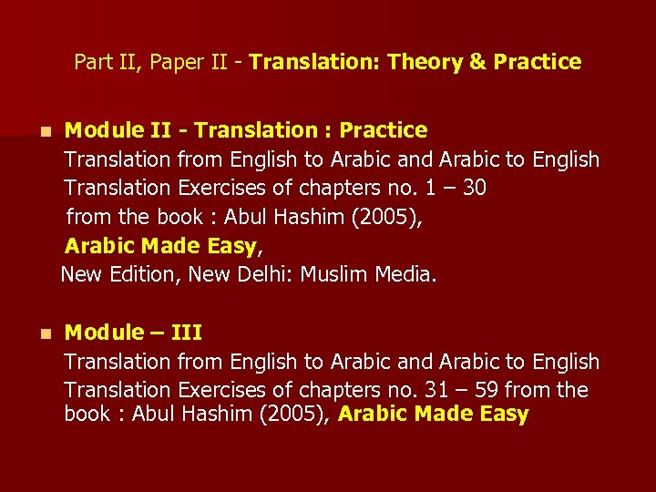 Part II, Paper II - Translation: Theory & Practice Module II - Translation :